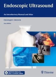 Endoscopic Ultrasound - An Introductory Manual and Atlas ebook by Christoph Frank Dietrich