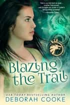 Blazing the Trail ebook by Deborah Cooke