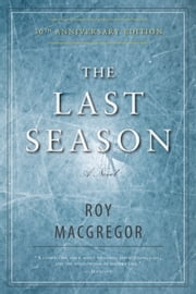 The Last Season ebook by Roy MacGregor
