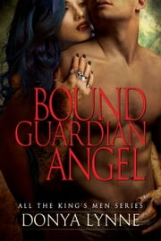 Bound Guardian Angel ebook by Donya Lynne