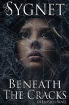 Beneath the Cracks ebook by