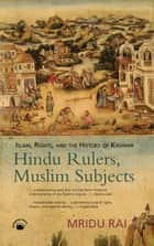 Hindu Rulers, Muslim Subjects ebook by Mridu Rai