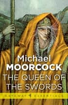 The Queen of the Swords ebook by Michael Moorcock