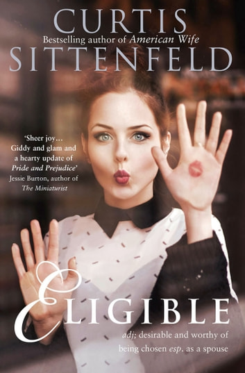 Eligible ebook by Curtis Sittenfeld