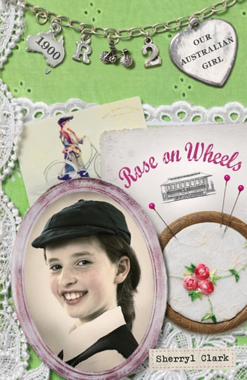Our Australian Girl: Rose on Wheels (Book 2) - Rose on Wheels (Book 2) ebook by Sherryl Clark