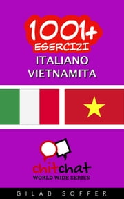 1001+ Esercizi Italiano - Vietnamita ebook by Gilad Soffer