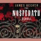 The Nosferatu Scroll audiobook by James Becker