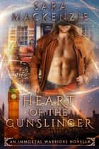 Heart of the Gunslinger ebook by Sara Mackenzie