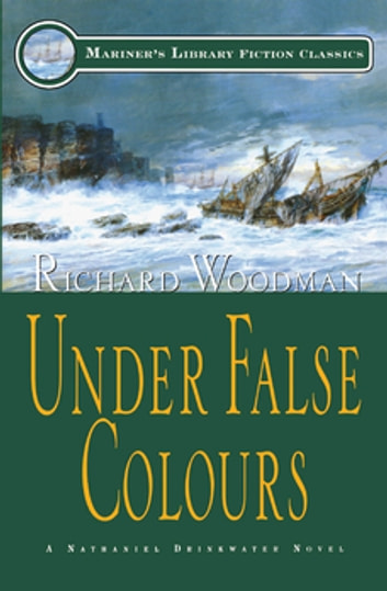 Under False Colours - #10 A Nathaniel Drinkwater Novel eBook by Richard Woodman