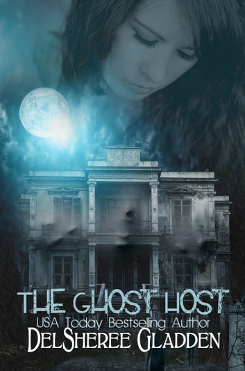 The Ghost Host: Episode 1 ebook by DelSheree Gladden