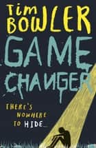Game Changer ebook by Tim Bowler
