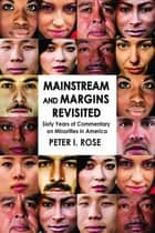Mainstream and Margins Revisited ebook by Peter I. Rose