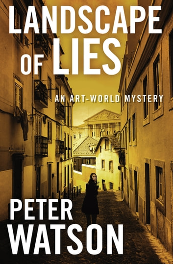 Landscape of Lies - An Art-World Mystery ebook by Peter Watson