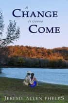 A Change is Gonna Come ebook by