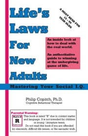 Life's Laws For New Adults: Mastering Your Social I.Q. ebook by Philip Copitch, Ph.D.