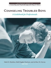 Counseling Troubled Boys - A Guidebook for Professionals ebook by