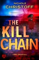 The Kill Chain - A Jamie Sinclair Novel ebook by Nichole Christoff