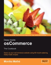 Deep Inside osCommerce: The Cookbook ebook by Monika Mathé