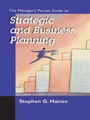 The Manager's Pocket Guide to Business and Strategic Planning ebook by Haines, Stephen G.