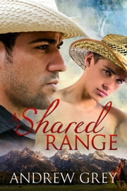 A Shared Range ebook by Andrew Grey