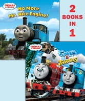 Thomas & Friends Spills & Thrills/ No More Mr. Nice Engine (Thomas & Friends) ebook by Random House