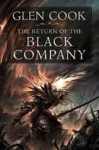 The Return of the Black Company ebook by Glen Cook