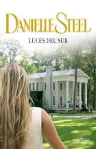 Luces del sur ebook by Danielle Steel