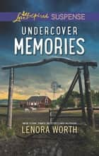 Undercover Memories ebook by Lenora Worth