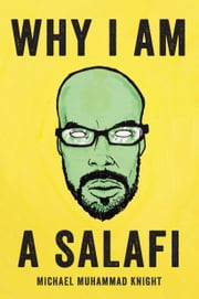 Why I Am a Salafi ebook by Michael  Muhammad Knight