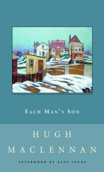 a summary of each mans son a novel by hugh maclennan Eaglen, jane eagles eagles, the eames, emma early christian church, music of the early latin secular song early music early music america early music consort.