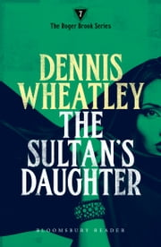 The Sultan's Daughter ebook by Dennis Wheatley