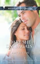 Dare She Date Again? ebook by Amy Ruttan