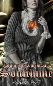 Soulflame I - The Spark ebook by Leona D. Reish