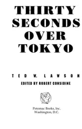 Thirty Seconds Over Tokyo ebook by Peter B. Mersky; Ted W. Lawson