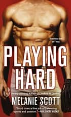 Playing Hard ebook by Melanie Scott