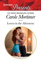 Lovers in the Afternoon ebook by Carole Mortimer