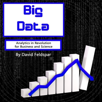 Big Data - Analytics in Revolution for Business and Science audiobook by David Feldspar