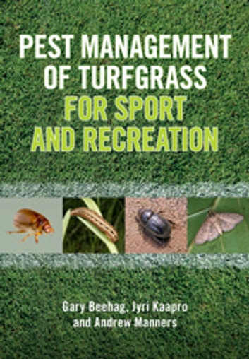Pest Management of Turfgrass for Sport and Recreation ebook by Gary  Beehag,Jyri Kaapro,Andrew Manners