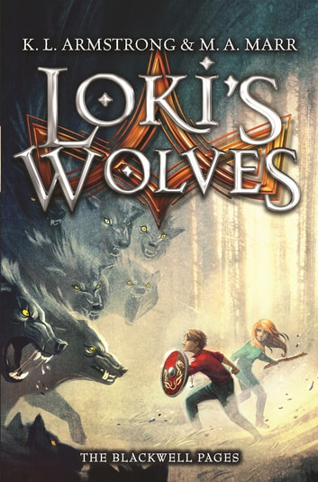 Loki's Wolves - Book 1 ebook by K.L. Armstrong,M.A. Marr