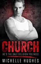 Church ebook by Michelle Hughes