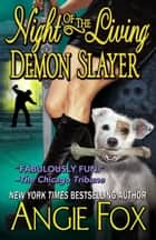 Night of the Living Demon Slayer ebook by