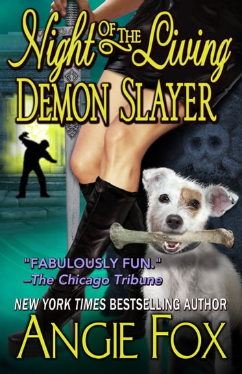 Night of the Living Demon Slayer ebook by Angie Fox