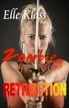 Retribution - Zombie Girl ebook by Elle Klass