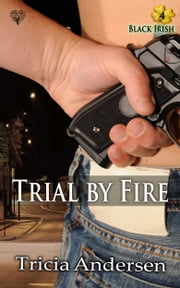 Trial by Fire ebook by Tricia Andersen