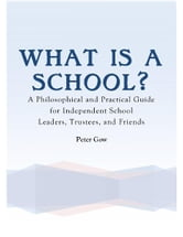 What Is a School? ebook by Peter Gow