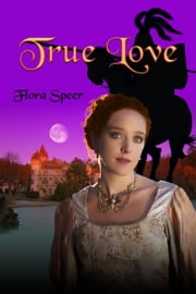 True Love ebook by Flora Speer