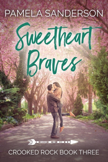 Sweetheart Braves - Crooked Rock, #3 ebook by Pamela Sanderson