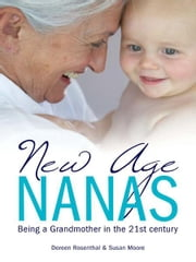 New Age Nanas ebook by Doreen Rosenthal, Susan Moore