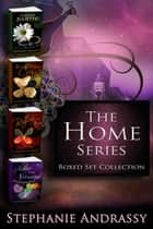 The Home Series Boxed Set Collection ebook by Stephanie Andrassy