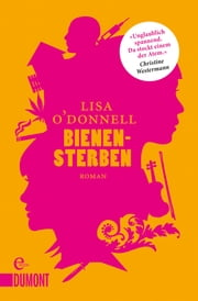 Bienensterben - Roman ebook by Lisa O'Donnell